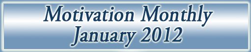 Motivation Monthly January 2012