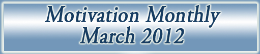 Motivation Monthly March 2012