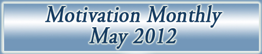 Motivation Monthly May 2012